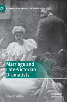 Image for Marriage and Late-Victorian Dramatists