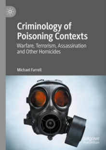 Image for Criminology of poisoning contexts  : warfare, terrorism, assassination and other homicides