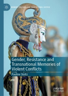 Image for Gender, resistance and transnational memories of violent conflicts