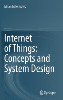 Image for Internet of Things: Concepts and System Design