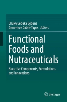 Image for Functional Foods and Nutraceuticals : Bioactive Components, Formulations and Innovations