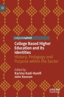 Image for College Based Higher Education and its Identities : History, Pedagogy and Purpose within the Sector