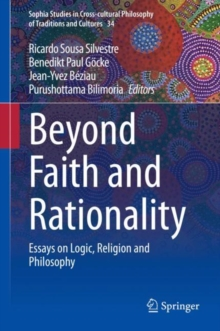 Image for Beyond Faith and Rationality : Essays on Logic, Religion and Philosophy
