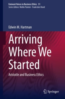Image for Arriving Where We Started : Aristotle and Business Ethics