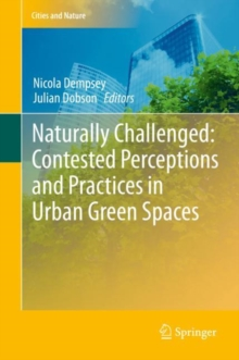Image for Naturally Challenged: Contested Perceptions and Practices in Urban Green Spaces