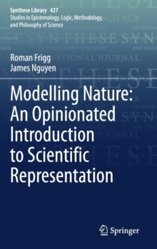 Image for Modelling Nature: An Opinionated Introduction to Scientific Representation