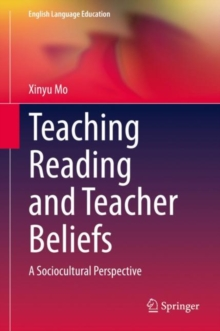 Image for Teaching Reading and Teacher Beliefs : A Sociocultural Perspective