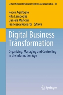 Image for Digital Business Transformation : Organizing, Managing and Controlling in the Information Age