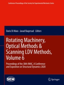 Image for Rotating Machinery, Optical Methods & Scanning LDV Methods, Volume 6 : Proceedings of the 38th IMAC, A Conference and Exposition on Structural Dynamics 2020