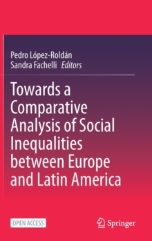 Image for Towards a Comparative Analysis of Social Inequalities between Europe and Latin America