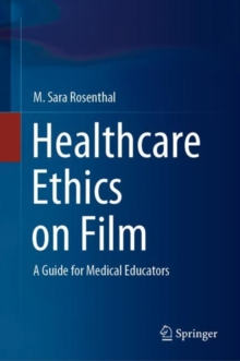 Image for Healthcare Ethics on Film : A Guide for Medical Educators