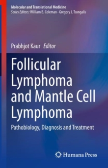 Image for Follicular Lymphoma and Mantle Cell Lymphoma : Pathobiology, Diagnosis and Treatment