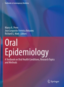 Image for Oral Epidemiology : A Textbook on Oral Health Conditions, Research Topics and Methods