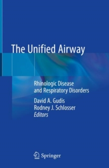Image for The Unified Airway : Rhinologic Disease and Respiratory Disorders