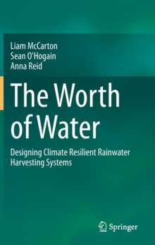 Image for The Worth of Water : Designing Climate Resilient Rainwater Harvesting Systems