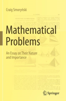 Image for Mathematical Problems : An Essay on Their Nature and Importance
