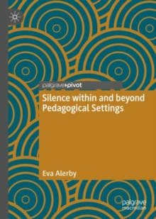Image for Silence within and beyond Pedagogical Settings