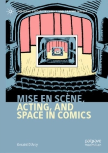 Image for Mise en scâene, acting, and space in comics