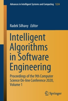 Image for Intelligent Algorithms in Software Engineering : Proceedings of the 9th Computer Science On-line Conference 2020, Volume 1