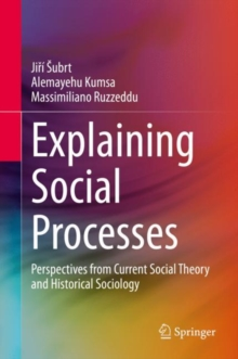 Image for Explaining Social Processes : Perspectives from Current Social Theory and Historical Sociology