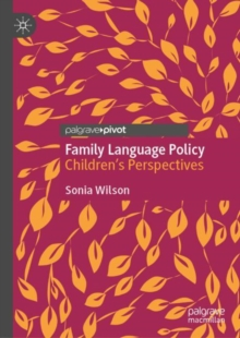 Image for Family Language Policy : Children's Perspectives