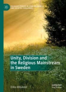 Image for Unity, Division and the Religious Mainstream in Sweden