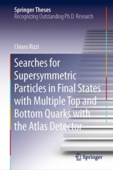 Image for Searches for Supersymmetric Particles in Final States with Multiple Top and Bottom Quarks with the Atlas Detector