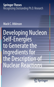 Image for Developing Nucelon Self-Energies to Generate the Ingredients for the Description of Nuclear Reactions