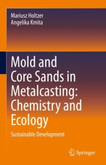 Image for Mold and Core Sands in Metalcasting: Chemistry and Ecology : Sustainable Development