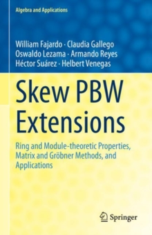Image for Skew PBW Extensions : Ring and Module-theoretic Properties, Matrix and Groebner Methods,  and Applications