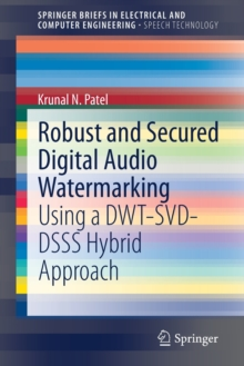 Image for Robust and Secured Digital Audio Watermarking : Using a DWT-SVD-DSSS Hybrid Approach