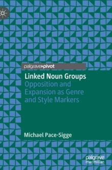 Image for Linked Noun Groups : Opposition and Expansion as Genre and Style Markers