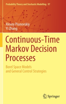 Image for Continuous-Time Markov Decision Processes : Borel Space Models and General Control Strategies