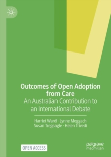 Image for Outcomes of open adoption from care  : an Australian contribution to an international debate
