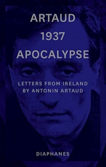 Image for Artaud 1937 Apocalypse - Letters from Ireland. 14 August to 21 September 1937