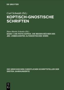 Image for Die Pistis Sophia. Die beiden Bucher des Jeu. Unbekanntes altgnostisches Werk