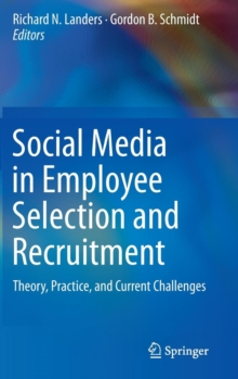 Image for Social Media in Employee Selection and Recruitment : Theory, Practice, and Current Challenges