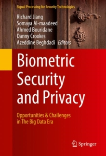 Image for Biometric Security and Privacy: Opportunities & Challenges in The Big Data Era