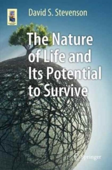 Image for The nature of life and its potential to survive