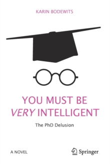 Image for You must be very intelligent  : the PhD delusion