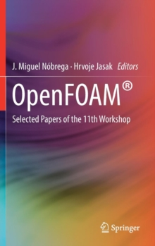 OpenFOAM (R) : Selected Papers of the 11th Workshop by Jasak, Hrvoje