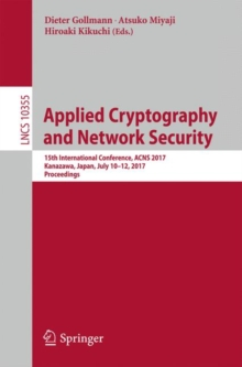 Image for Applied cryptography and network security  : 15th International Conference, ACNS 2017, Kanazawa, Japan, July 10-12, 2017, proceedings.