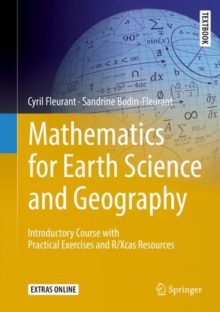 Image for Mathematics for Earth Science and Geography : Introductory Course with Practical Exercises and R/Xcas Resources