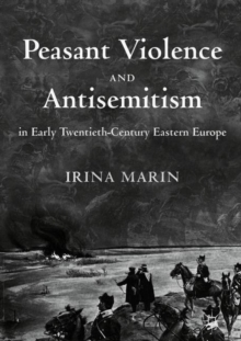 Image for Peasant violence and antisemitism in early twentieth-century Eastern Europe