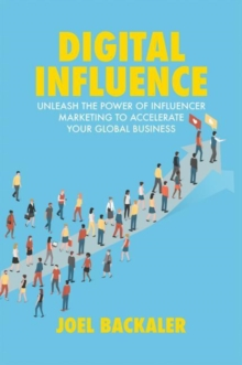 Image for Digital influence  : unleash the power of influencer marketing to accelerate your global business