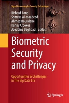 Image for Biometric Security and Privacy : Opportunities & Challenges in The Big Data Era