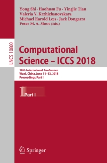 Image for Computational science -- ICCS 2018: 18th International Conference, Wuxi, China, June 11-13, 2018, Proceedings.