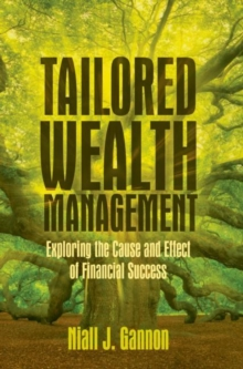 Image for Tailored wealth management  : exploring the cause and effect of financial success