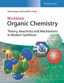 Image for Organic chemistry  : theory, reactivity and mechanisms in modern synthesis