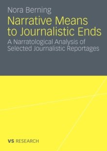 Narrative Means to Journalistic Ends